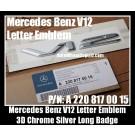 Mercedes Benz V12 Chrome Silver Emblems Letters Stickers P/N A 220 817 00 15 Side Badge Molding Emblem W140 C140 R129 S600 SL600 CL600