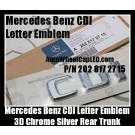 Mercedes Benz CDI Chrome Silver Emblems Letters Rear Trunk Stickers A B C E CLK M S R GL Class ML270 S320 C200 E250 4Matic P/N A 202 817 27 15