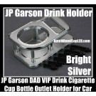 JP Garson DAD VIP Metallic Silver Car Cup Soft Drink Cigarette Holder Bottle Junction Produce Luxury Grand